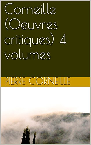 Corneille (Oeuvres critiques) 4 volumes
