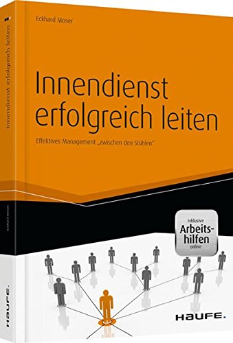 Innendienst erfolgreich leiten - inkl. Arbeitshilfen online: Effektives Management