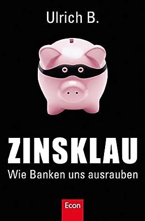 Zinsklau: Wie Banken uns ausrauben : B�cher