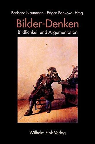 Bilder - Denken: Bildlichkeit und Argumentation