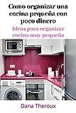 como organizar una cocina pequeña con poco dinero : ideas para organizar cocina muy pequeña