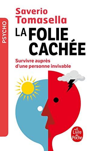 LA FOLIE CACHEE: Survivre auprès d'une personne invivable (Psychologie et Développement personnel)