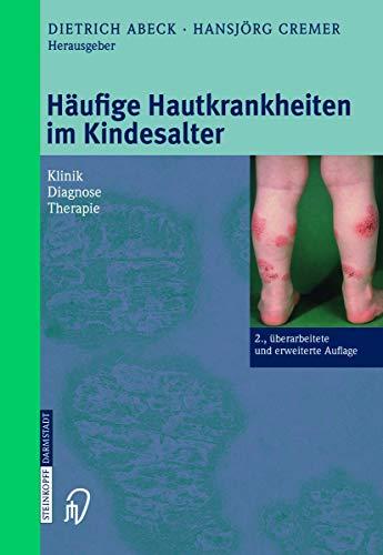Häufige Hauterkrankungen im Kindesalter. Klinik - Diagnose - Therapie