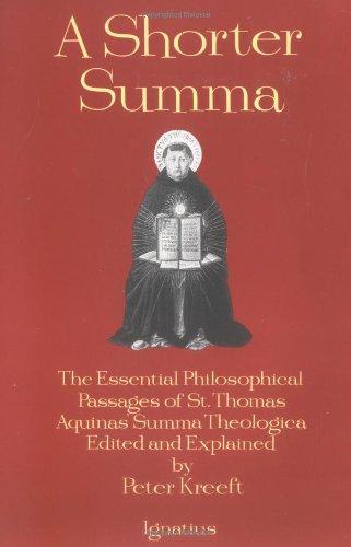 A Shorter Summa: The Essential Philosophical Passages of Saint Thomas Aquinas' Summa Theologica