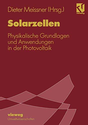 Solarzellen: Physikalische Grundlagen und Anwendungen in der Photovoltaik (German Edition)