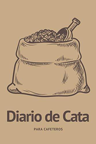 Diario de Cata Para Cafeteros: Cuaderno Ideal Para Amantes del Café | Apunta Todo Sobre tus Catas de Café | Tamaño A5 | Regalo Original Para Amantes del Café