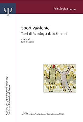 SportivaMente. Temi di Psicologia dello Sport - Parte I