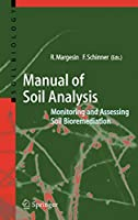 Manual for Soil Analysis - Monitoring and Assessing Soil Bioremediation: Monitoring and Assessing Soil Bioremediation (Soil Biology)