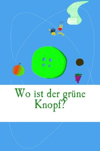 Wo ist der gruene Knopf?: Die Suche