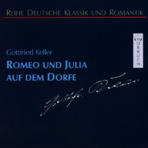 Romeo und Julia auf dem Dorfe                   Written by:                                                                                                                                 Gottfried Keller                               Narrated by:                                                                                                                                 Hans Eckardt                      Length: 3 hrs and 21 mins     Not rated yet     Overall 0.0