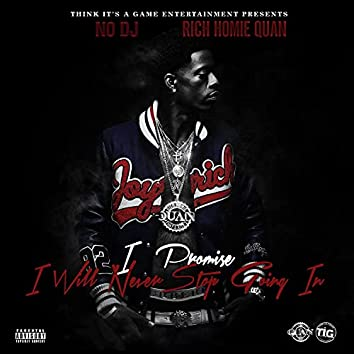 I Promise I Will Never Stop Going In (Deluxe Edition)