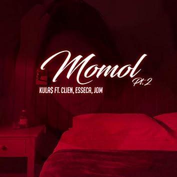 Momol, Pt. 2