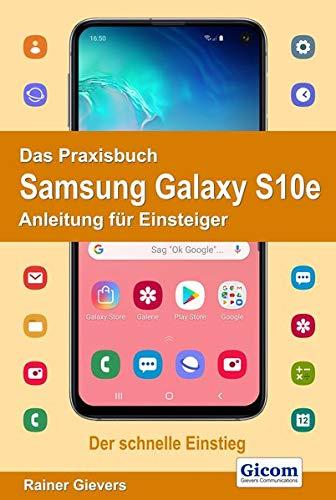 Das Praxisbuch Samsung Galaxy S10e - Anleitung für Einsteiger