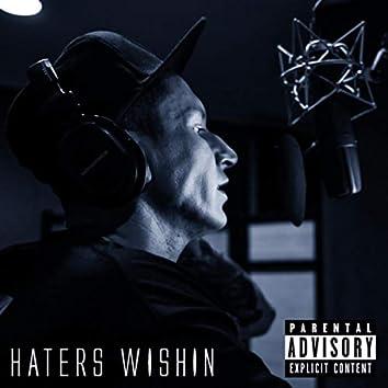 Haters Wishin