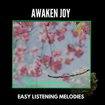 Awaken Joy - Easy Listening Melodies