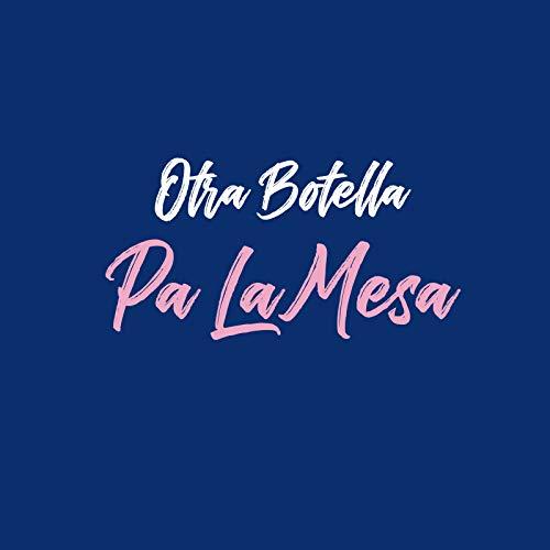 Otra Botella Pa La Mesa