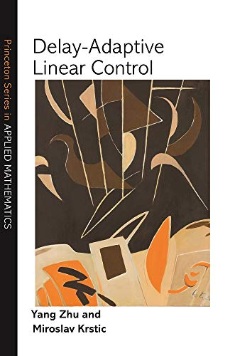 Delay-Adaptive Linear Control (Princeton Series in Applied Mathematics)
