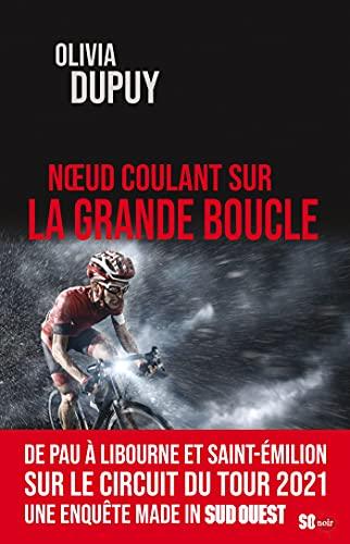 Nœud coulant sur la Grande Boucle (French Edition)
