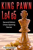 King Pawn 1.e4 E5: Second Edition - Chess Opening Games-Sawyer, Tim