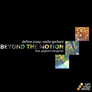 Beyond the Motion (feat. Gegham Margarian)