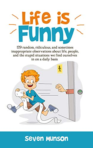 Compare Textbook Prices for Life is Funny: Adult comedy book filled with funny short stories about the humorous world we live in  ISBN 9780578426662 by Munson, Seven