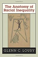 The Anatomy of Racial Inequality (The W. E. B. Du Bois Lectures)