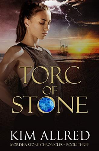 Torc of Stone (Mórdha Stone Chronicles) (Volume 3)