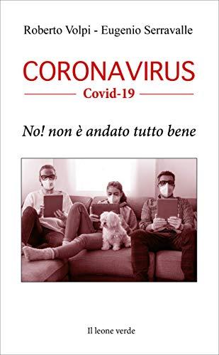 Coronavirus Covid-19. No! Non è andato tutto bene