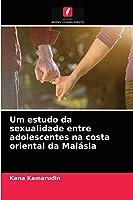 Um estudo da sexualidade entre adolescentes na costa oriental da Malásia