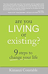 "cover of ""Are You Living or Existing? 9 steps to change your life"" by Kimanzi Constable"