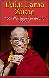 Dalai Lama Zitate: 100+ Weisheiten,Zitate und Sprüche