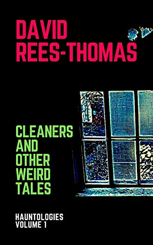 Cleaners, and Other Weird Tales: Hauntologies Volume 1 by [David Rees-Thomas]