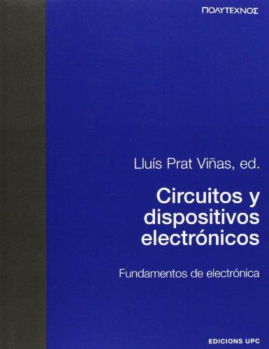 Circuitos y dispositivos electrónicos. Fundamentos de electrónica (PT): 5 (Politecnos)