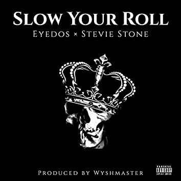 Slow Your Roll (feat. Stevie Stone)