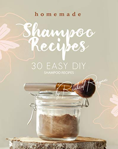 Homemade Shampoo Recipes: 30 Easy DIY Shampoo Recipes (English Edition)