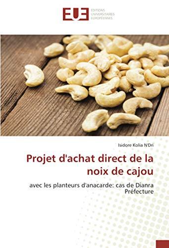 Projet d'achat direct de la noix de cajou: avec les planteurs d'anacarde: cas de Dianra Préfecture