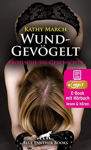 WundGevögelt | Erotik Audio SM-Story | Erotisches SM-Hörbuch: Er bestraft sie zu seinem Vergnügen ... (blue panther books Erotische Hörbücher Erotik Sex Hörbuch)
