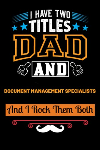 Compare Textbook Prices for I Have Two Titles Dad & Document Management Specialists And I Rock Them Both: Blank Lined Notebook Gift For Father/Inspirational Gift For Document ... For Document Management Specialists Father  ISBN 9798747030831 by Mother House