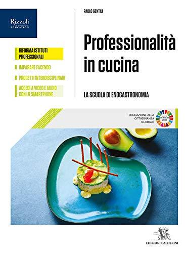Professionalità in cucina. Per il biennio delle Scuole superiori. Con e-book. Con espansione online. Con Libro: Quaderno