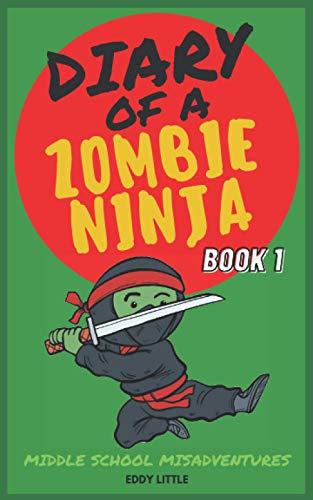 Diary of a Zombie Ninja: Middle School Misadventures