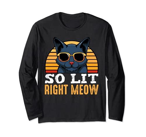 So Lit Right Meow Party Raver Cat Music Techno DJ Club Long Sleeve T-Shirt