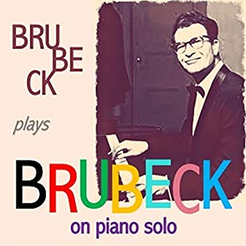 Dave Brubeck Plays Brubeck on Piano Solo
