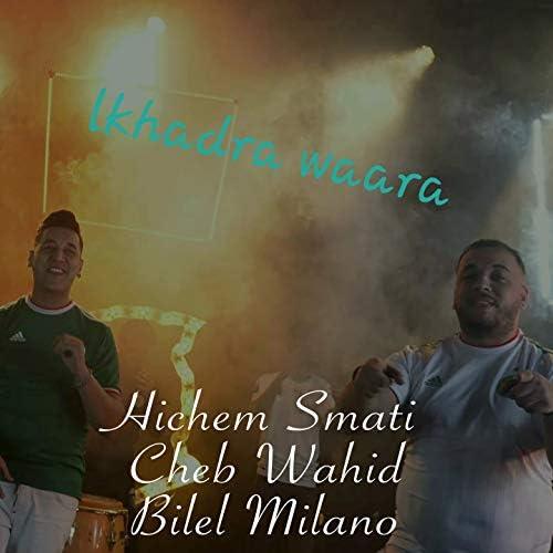 Hichem Smati feat. Cheb Wahid & Bilal Milano