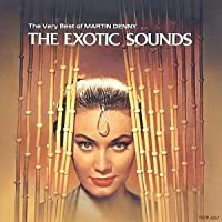 Exotic Sounds by Martin Denny (2008-01-13)