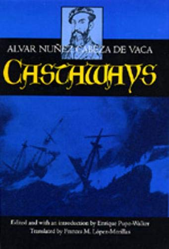 Castaways: The Narrative of Alvar Núñez Cabeza de Vaca...