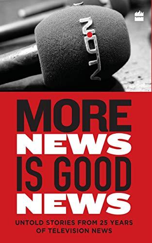 More News Is Good News: 25 Years of NDTV (English Edition)