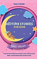 Bedtime Stories for Kids: A collection of meditation stories to help your kids sleep deeply, achieve mindfulness and relaxation