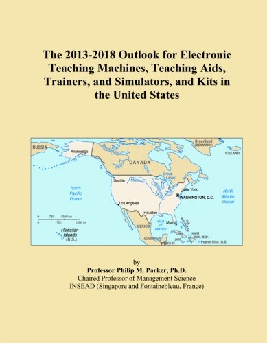 The 2013-2018 Outlook for Electronic Teaching Machines, Teaching Aids, Trainers, and Simulators, and Kits in the United States