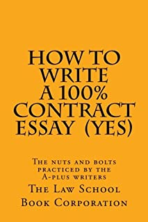 How to Write a 100% Contract Essay (Yes): The Nuts and Bolts Practiced by the A-Plus Writers