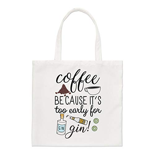 Gift Base Kaffee weil It's Auch Frühe für Gin Regulär Einkaufstasche